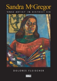 Sandra McGregor - 'Onse artist' in District Six