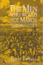 The Men who would not March - The Surrender of Concordia, Namaqualand, 4 April 1902 / FOURTH EDITION