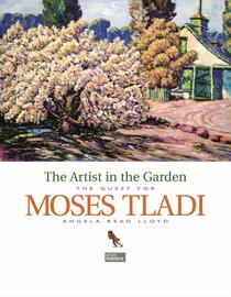 The Artist in the Garden - The Quest for Moses Tladi - LIMITED HARD & SOFT COVER COPIES